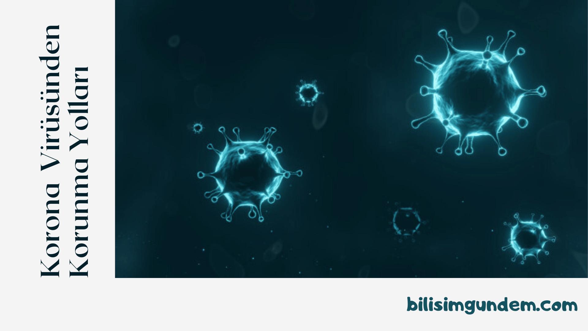 Korona virüsünden korunma yolları nelerdir?